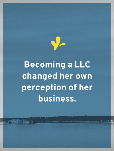 When a client couldn't get the job because a LLC was required. And how the cost of the switch was beneficial to her business, not just because of the job.