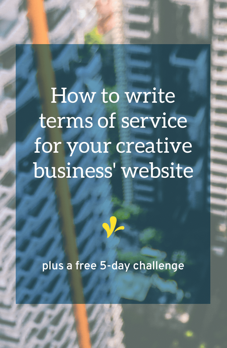 Your website needs protection. But no one reads terms of service stuffed with legalese. So how do you craft TOS for your creative business' website?