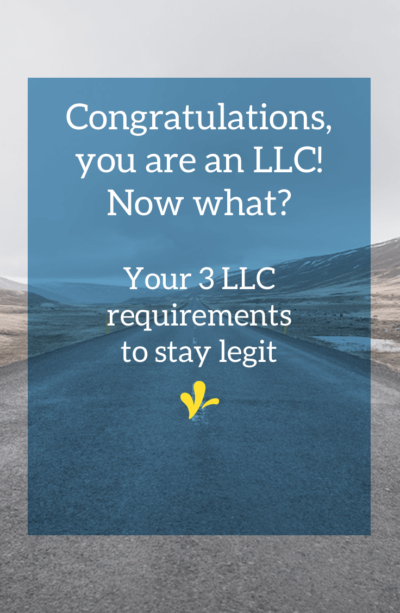 Congratulations on your new LLC! There are 3 on-going LLC requirements that you'll need to complete to keep your LLC legit. Click through the read them.