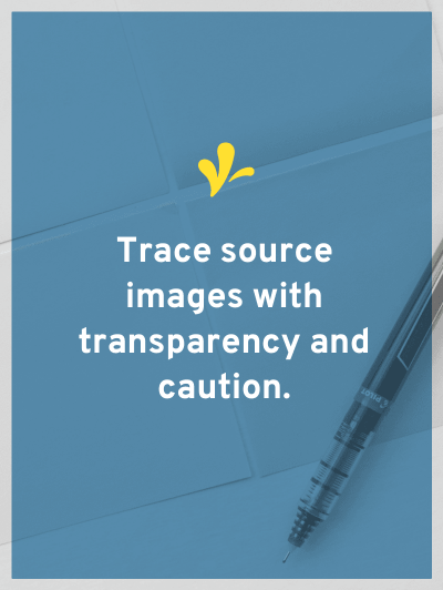 The short answer: trace source images with transparency and caution.
