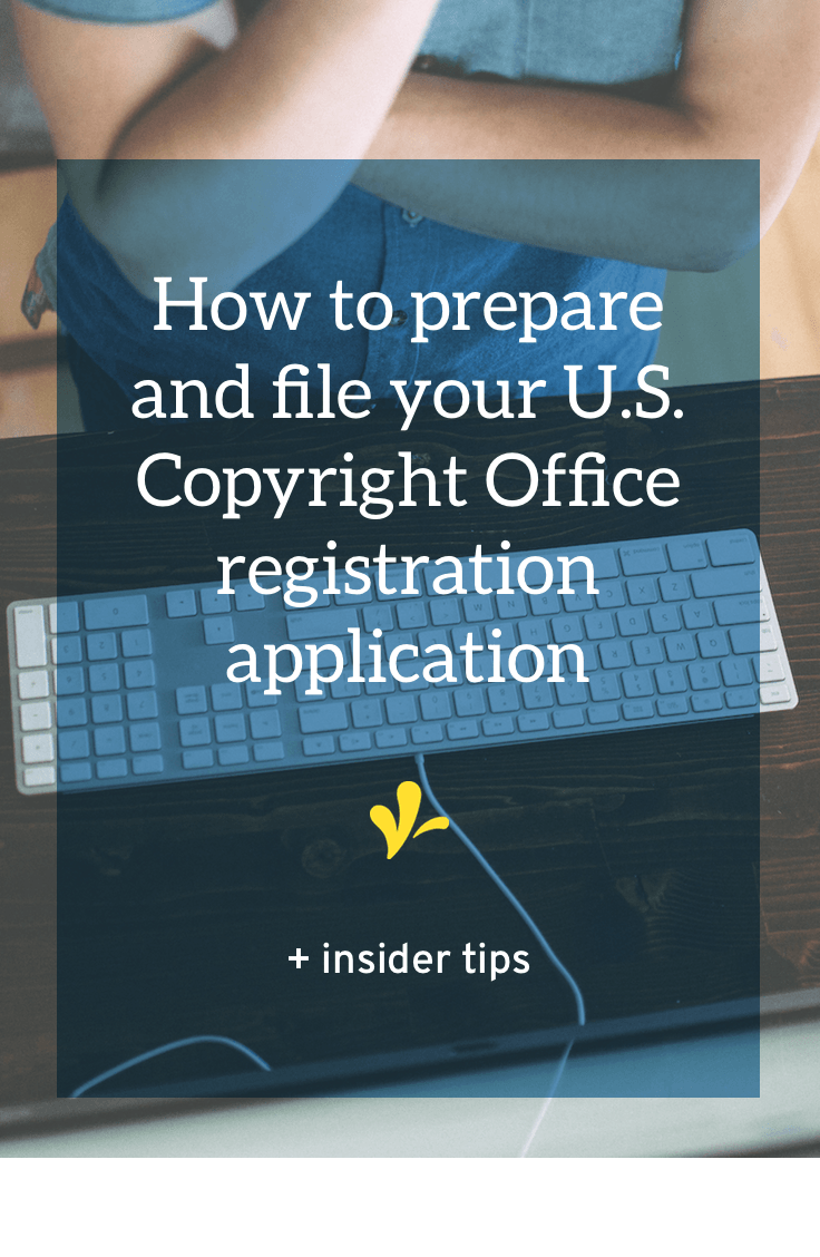 Do you know how to complete your U.S. Copyright Office copyright registration? Click through to read insider tips on how to file and submit your application. And grab a FREE worksheet to help you gather everything you need.