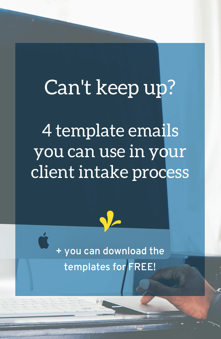 Do you have a client intake system? When I created mine I also created some template emails to save time. Click through to see the emails and download a free copy of them.
