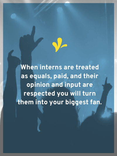 Yes, we've all been an unpaid intern. But no one raves about those jobs. What if instead you could hire an intern that becomes your business' biggest fan?