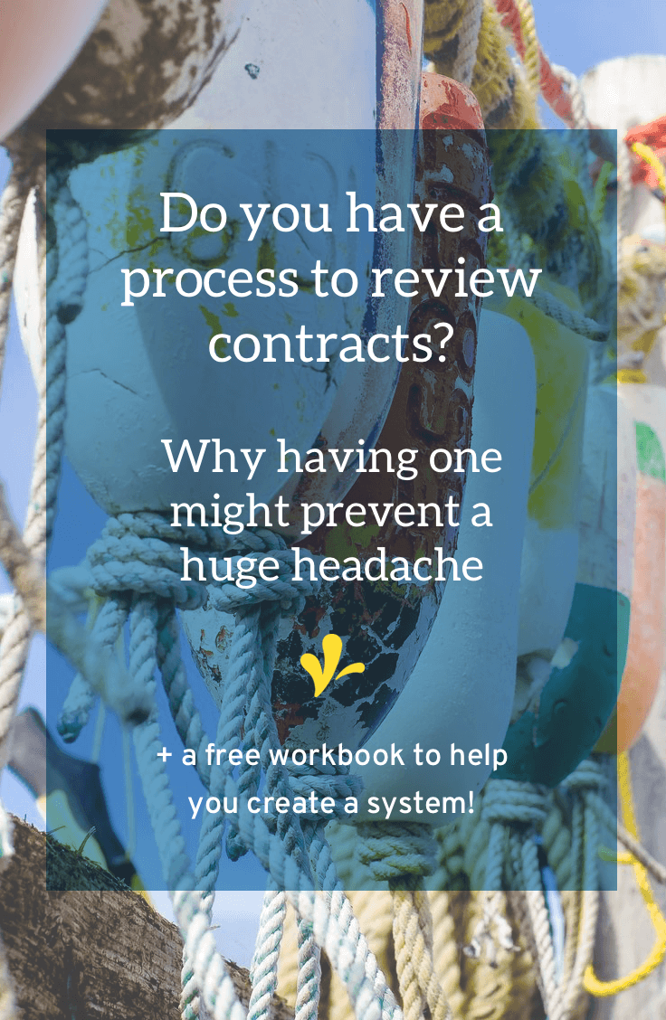Do you have a contract review process? Learn how having a process to review contracts would have saved Abby Glassenberg a huge headache. Plus download a free workbook to help you review your next contract.