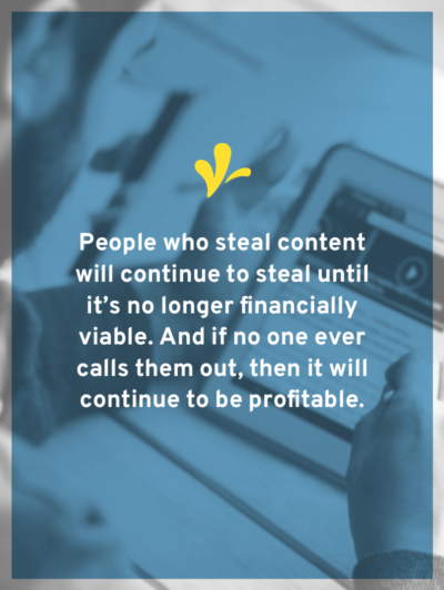 The reality is that anytime you post on the Internet you have to do with the knowledge that someone might steal it. Because it's only a matter of time until most good things are stolen or plagiarized. So what can you do?