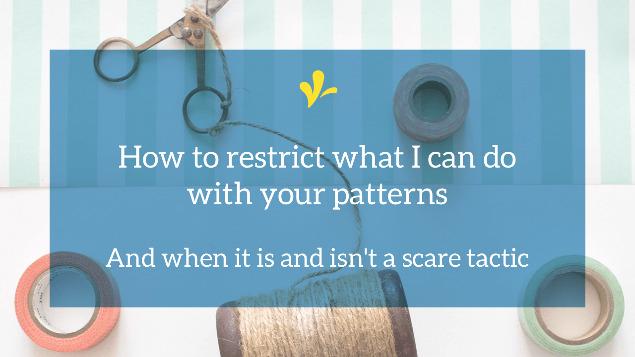 Most restrictions I see on sewing patterns (or digital downloads) only serve as a scare tactic. But two changes to your product page can make them legal.