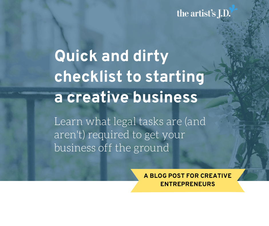 Are you starting a creative business? This checklist will give you what you need to get your business up and running and stay on the right side of the law.