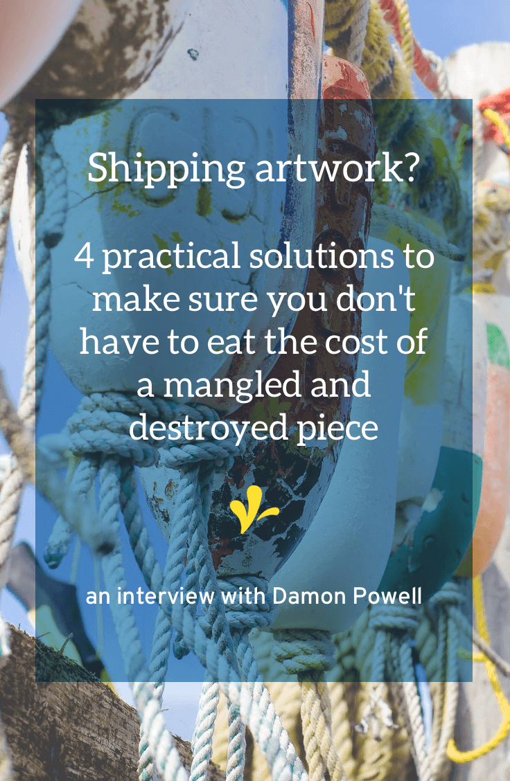 Shipping artwork and finding out it's been damaged is incredibly frustrating. But as Damon learned there are only a few practical solutions to protect you. Click through to read four practical solutions you can take advantage of to minimize the risk of your artwork being damaged during shipping.