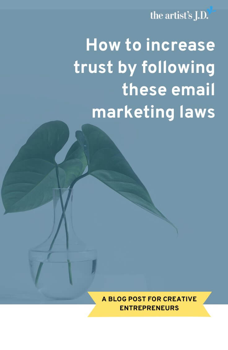 Growing your email marketing list is a must for every creative business. Learn exactly what you should be doing to not only increase trust with your list but stay on the legal up and up!