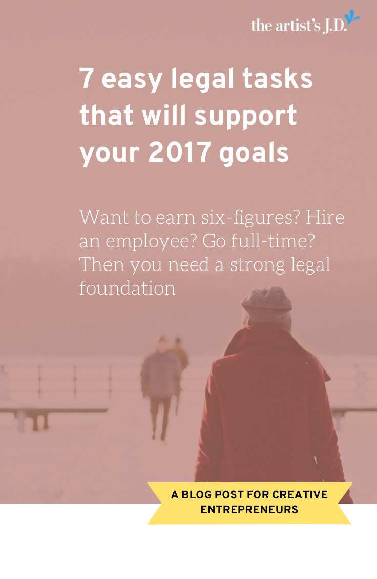Running a regular legal check-up of your creative business sounds boring. But it is critical to building a foundation to support your 2017 big goals. Click through to read the three to seven tasks you should tackle to kick off 2017 and grab a free checklist to help you complete them.