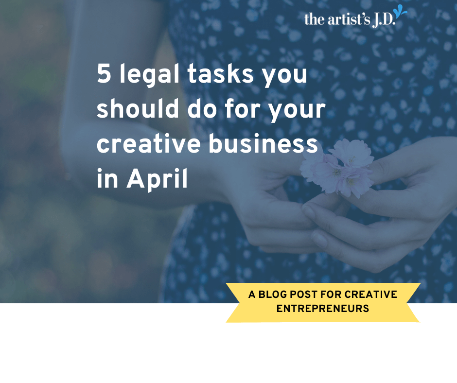 As the quarter changes, it's a great time to do a creative business legal check-up. Learn the 5 simple legal tasks you should complete during this check-up.