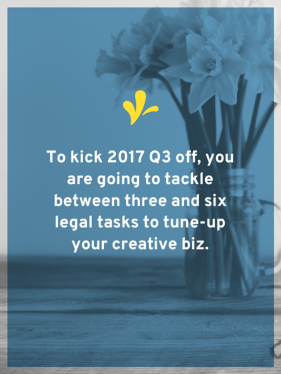 At the halfway point of the year, it's a great time to do a creative business legal check-up. Learn the 6 simple legal tasks you should complete.