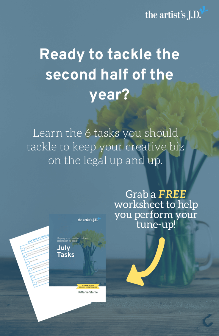 At the halfway point of the year, it\'s a great time to do a creative business legal check-up. Learn the 6 simple legal tasks you should complete for your biz. And grab a FREE workbook that will help you tackle each of these tasks.