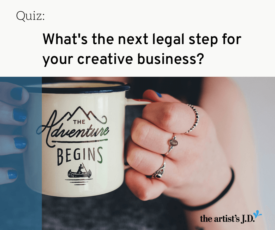 Overwhelmed by all the legal to-dos? Learn what the next legal step should be in your creative business based on the kind of business you are running.