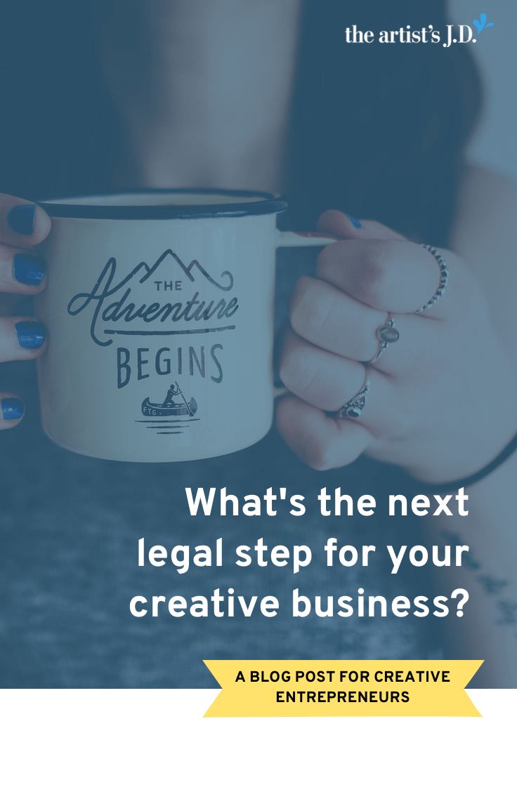 Are you overwhelmed by all the legal to-dos? Click through to take a FREE quiz. At the end, you\'ll learn what your next legal step in your creative business should be, based on the kind of business you are running.