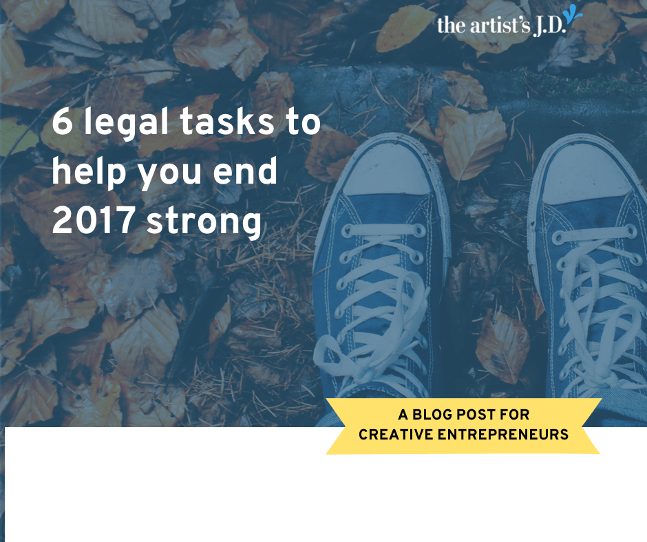To close out the year there are 6 legal tasks you should tackle for your creative business. Learn what they are and how to accomplish them.