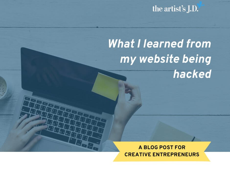 My website recently got hacked. It wasn't fun, but I did learn two important lessons that apply to every area of my creative business–not just my website!