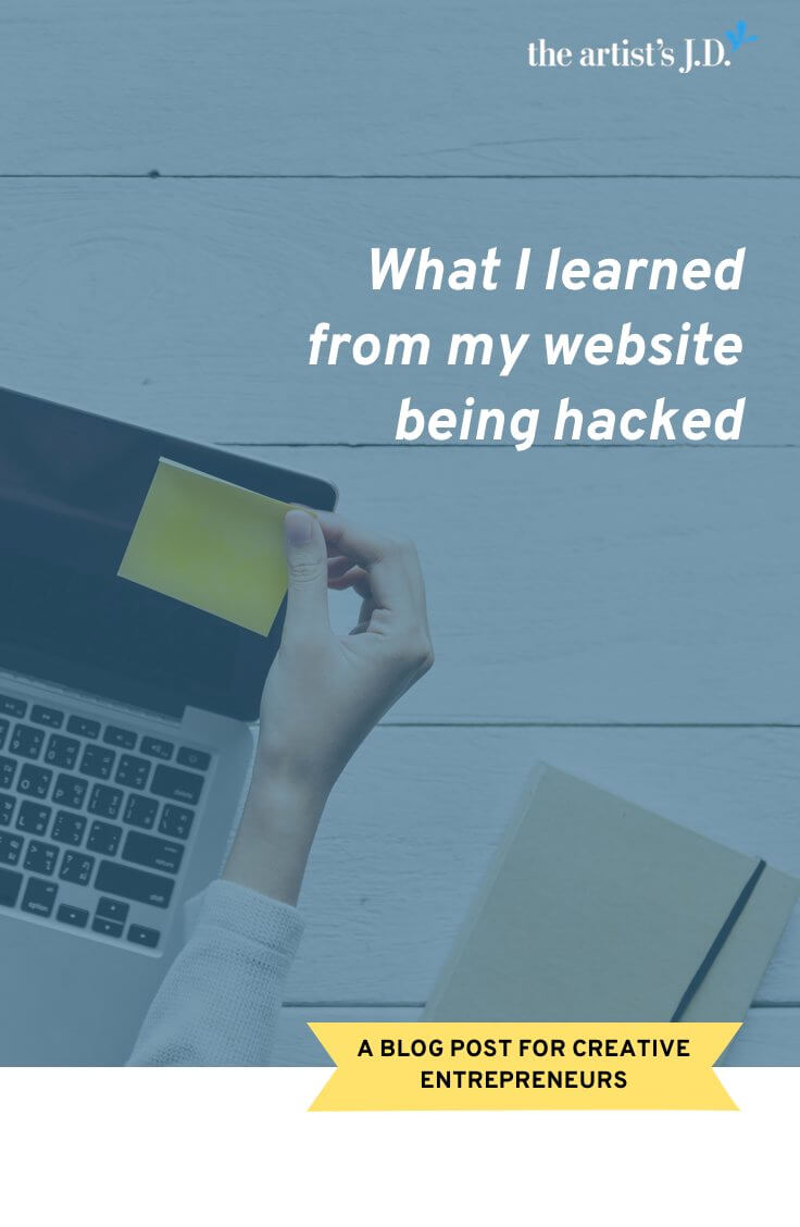 My website recently got hacked. It wasn\'t fun, but I did learn two important lessons that apply to every area of my creative business–not just my website! Click through to read these two lessons and consider how you might apply them to your creative business.