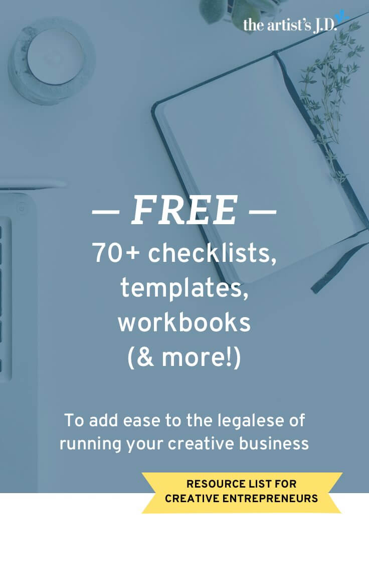 Click through to get access to more than 70 legal tools, templates, checklists, and resources designed to add ease to the legalese of running your creative business. (And more than 40 of them are FREE!)