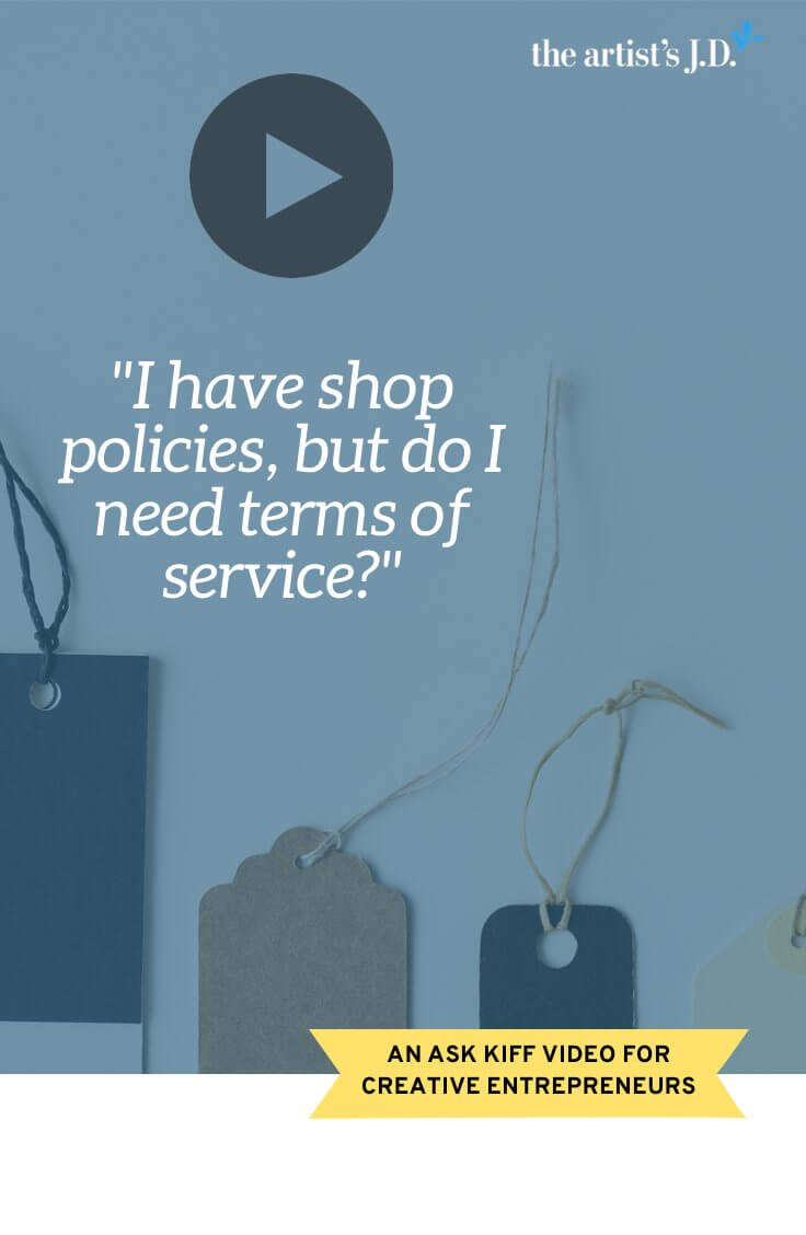 Do you have online shop policies? That\'s a great first step. But, they probably won\'t help when something goes wrong. Click through to watch a video on how terms of service can help you enforce your shop policies.