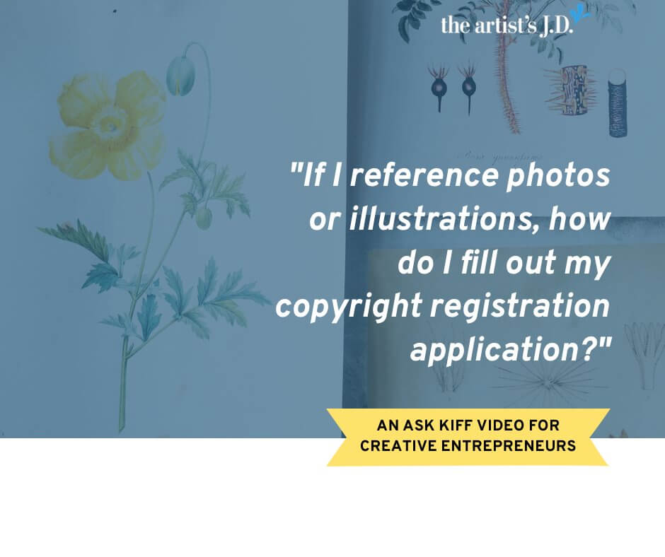 Do you reference photos or illustrations when creating your work? Then make sure to watch this video on how to fill out your copyright registration application.