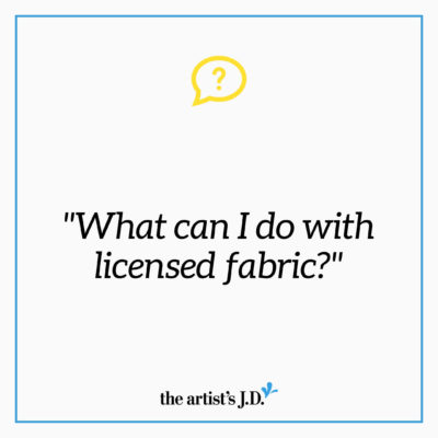 What can you do with licensed fabric? Is there a difference between what's legal and what's practical? Watch this video to learn what you can/should do.