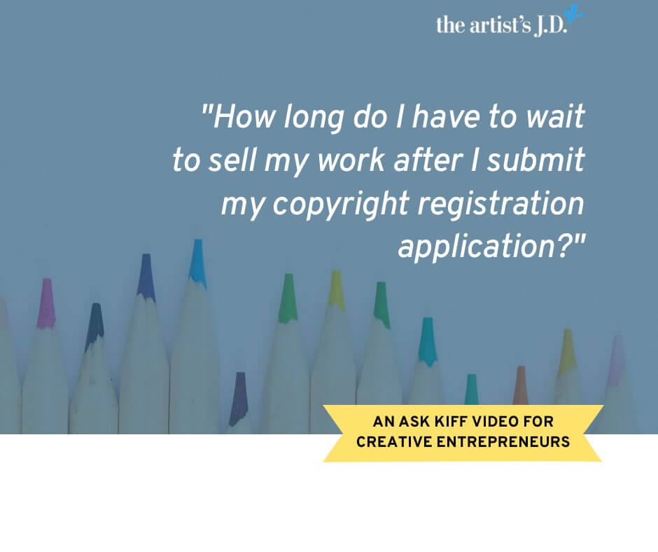 You submitted your copyright registration application! How soon can you start selling your work? Learn in this episode of Ask Kiff.