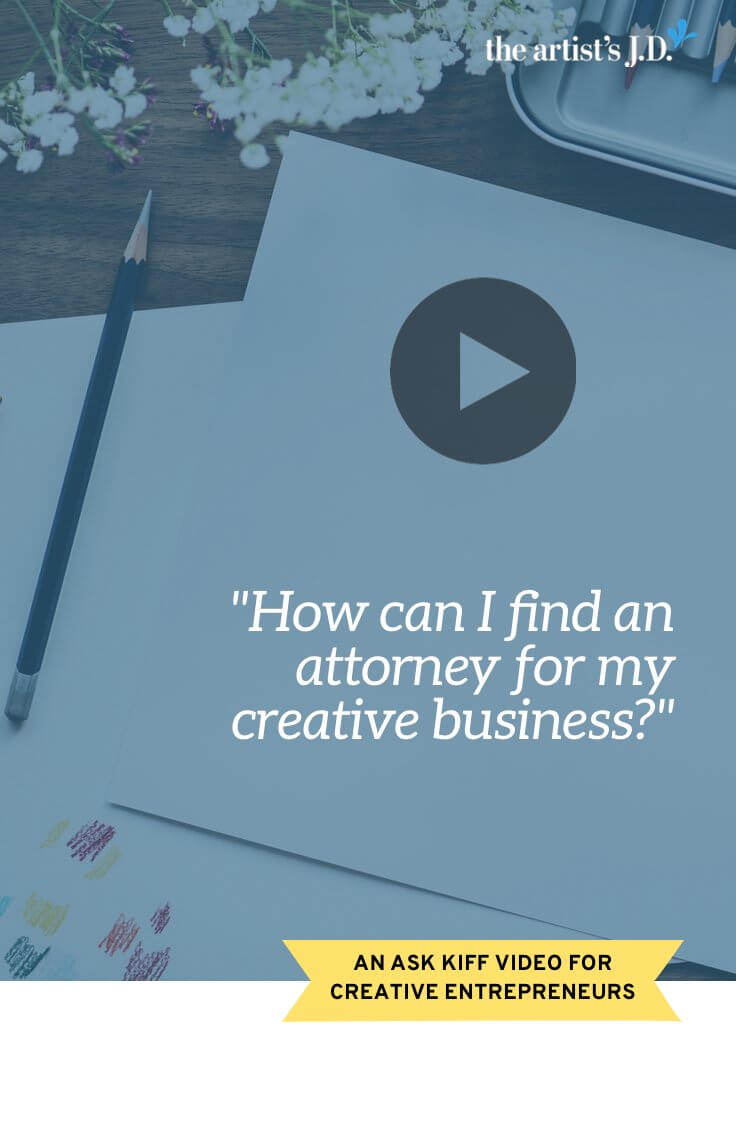 It's time to bring on a legal expert to help. So how do you find an attorney for your creative business?
