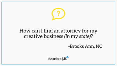 "Question mark and text saying, ""How can I find an attorney for my creative business (in my state)? Brooks Ann, NC"""